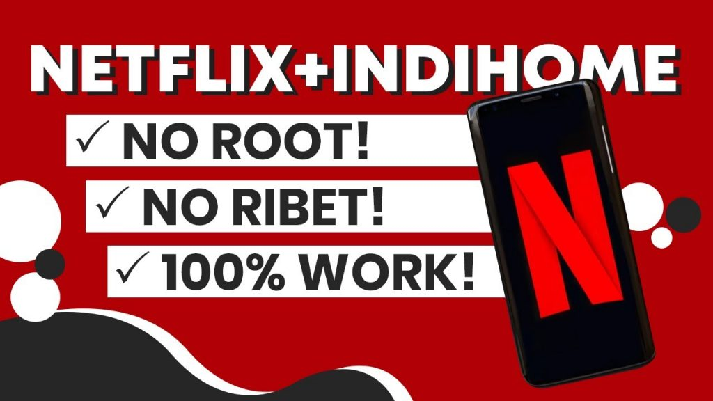 Cara Nonton Netflix Indihome dan Telkomsel