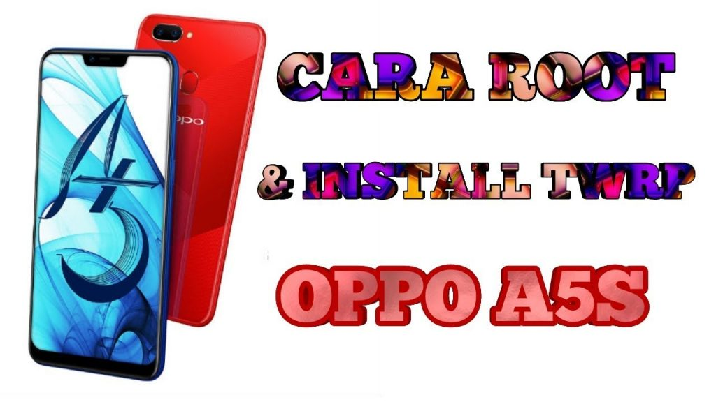 Cara Root dan Install TWRP Oppo A5s