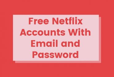 Free Netflix Accounts With Email and Password