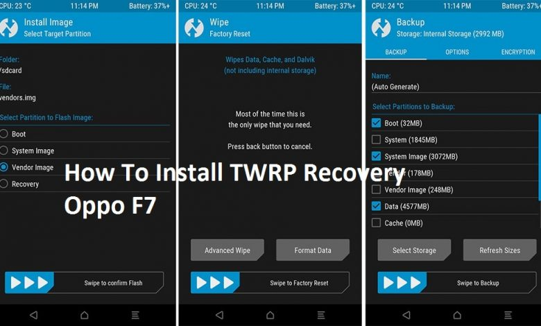 How to Install TWRP Oppo F7
