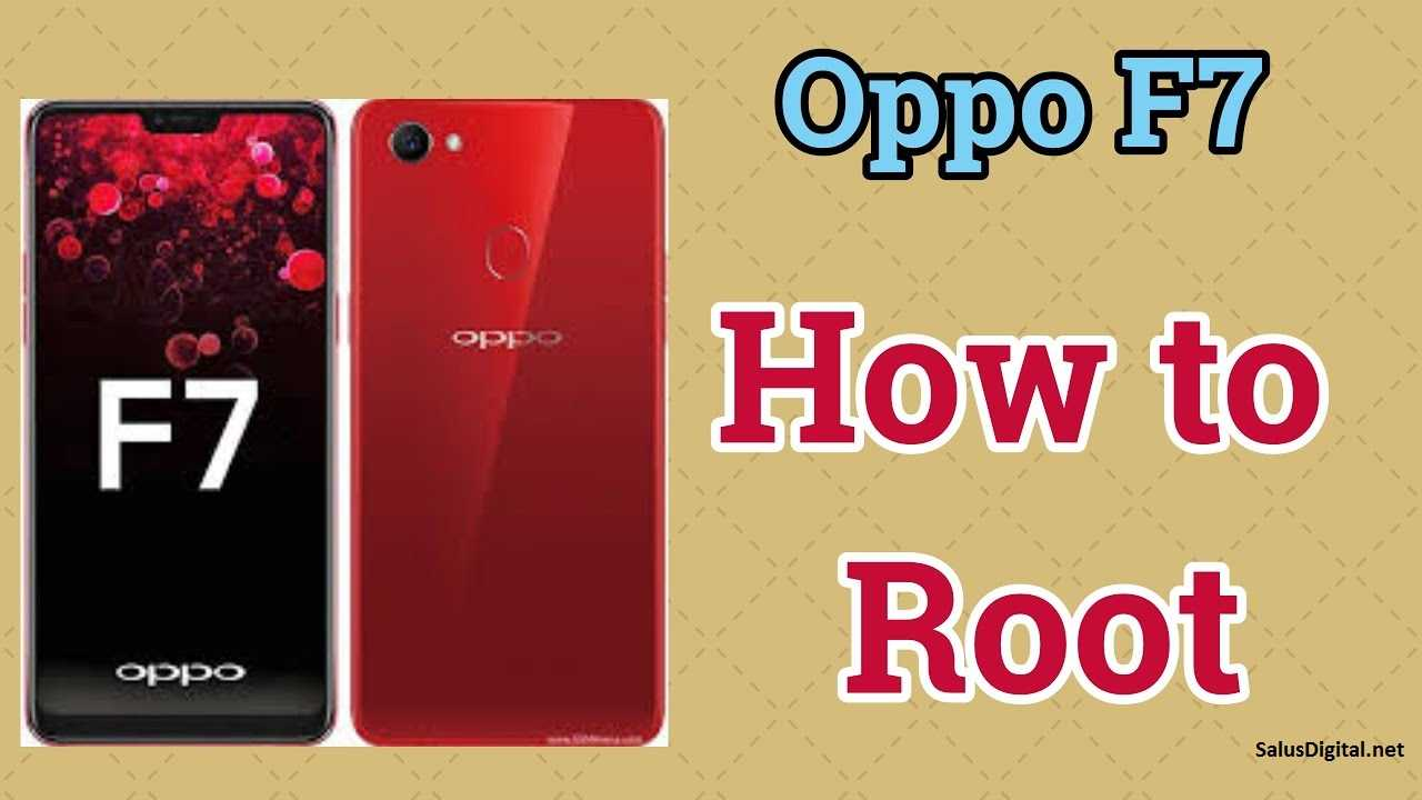 How To Root Oppo F7