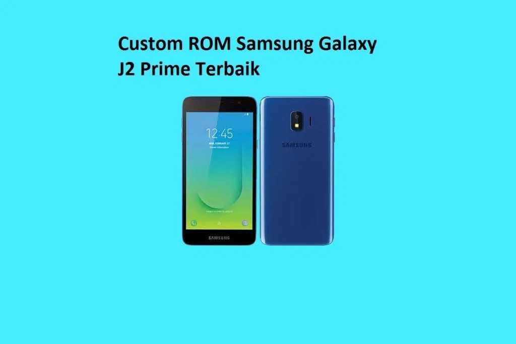 custom ROM Samsung J2 Prime Terbaik