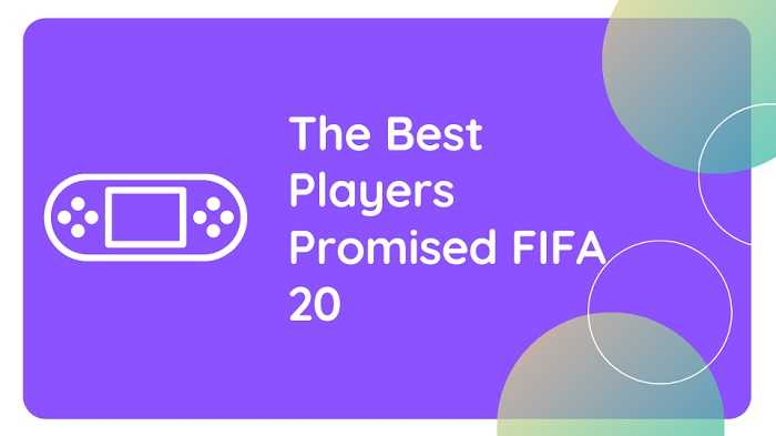 The Best Players Promised FIFA 20