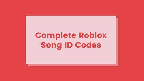 Roblox Song ID Codes List