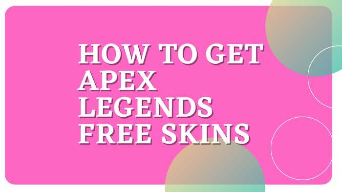 How To Get Apex Legends Free Skins