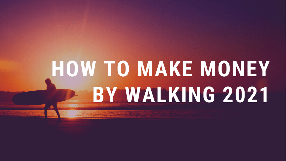 How to Make Money by Walking